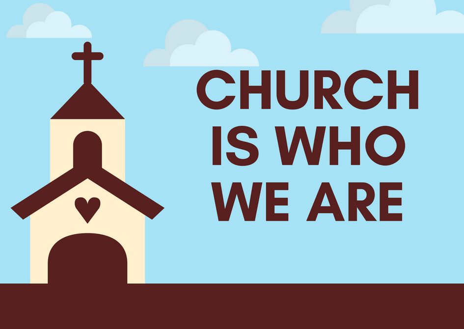 Church is Who We Are – Part 4