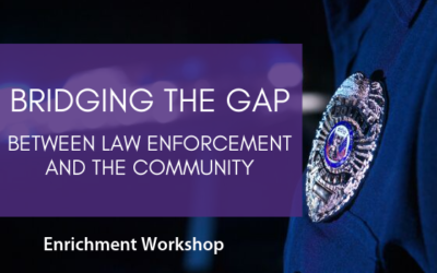 Bridging the Gap Between Law Enforcement & the Community
