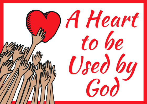 A Heart to be Used by God – Part 4