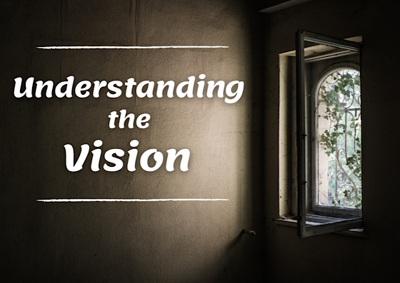 Understanding the Vision –  Part 1